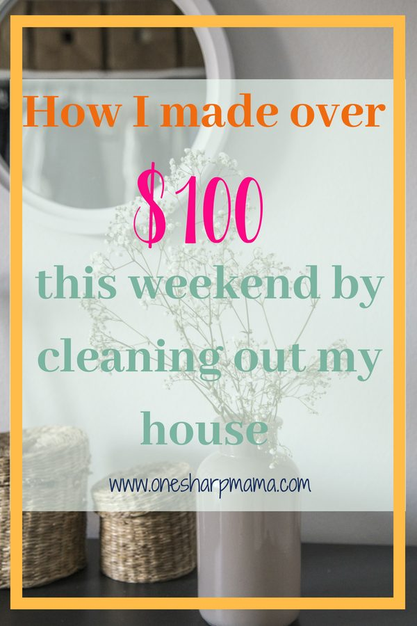 Find out how I made over $100 this weekend by cleaning out my house. Learn how to become a minimalist and minimize the clutter around your house. Organizing tips will help you make some extra money in your spare time. #organizing tips #makingmoney #sidehustle