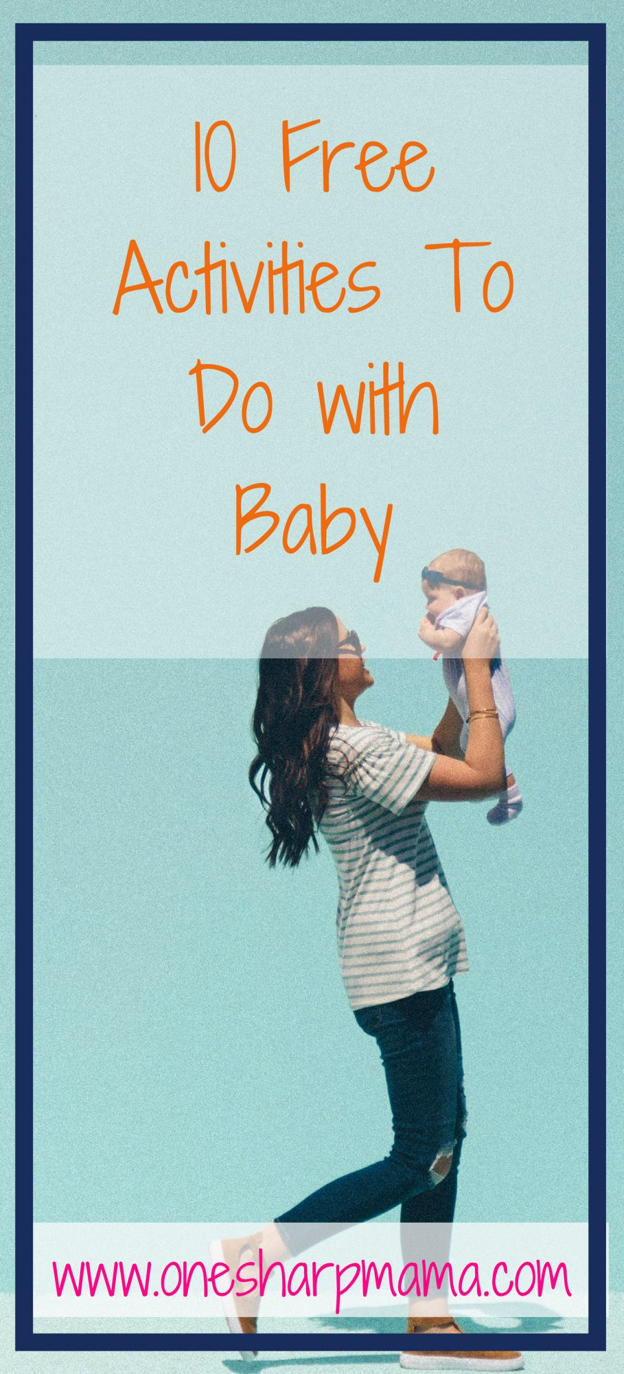 10 Free Activities to do with a Baby