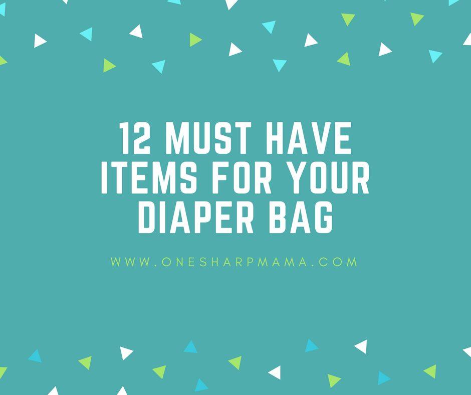 Top 12 Diaper Bag Necessities