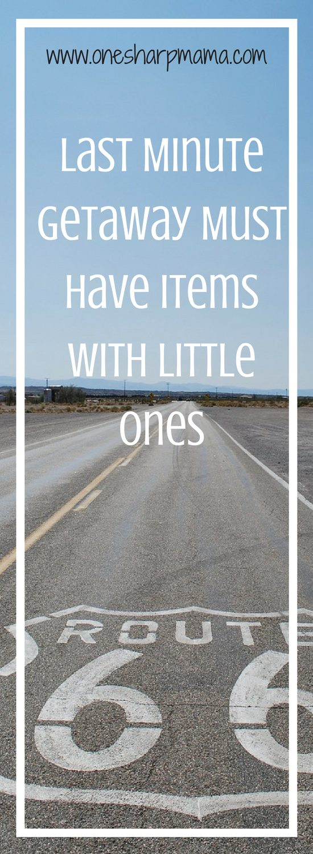 3 Last Minute Getaway Tips with Little Ones
