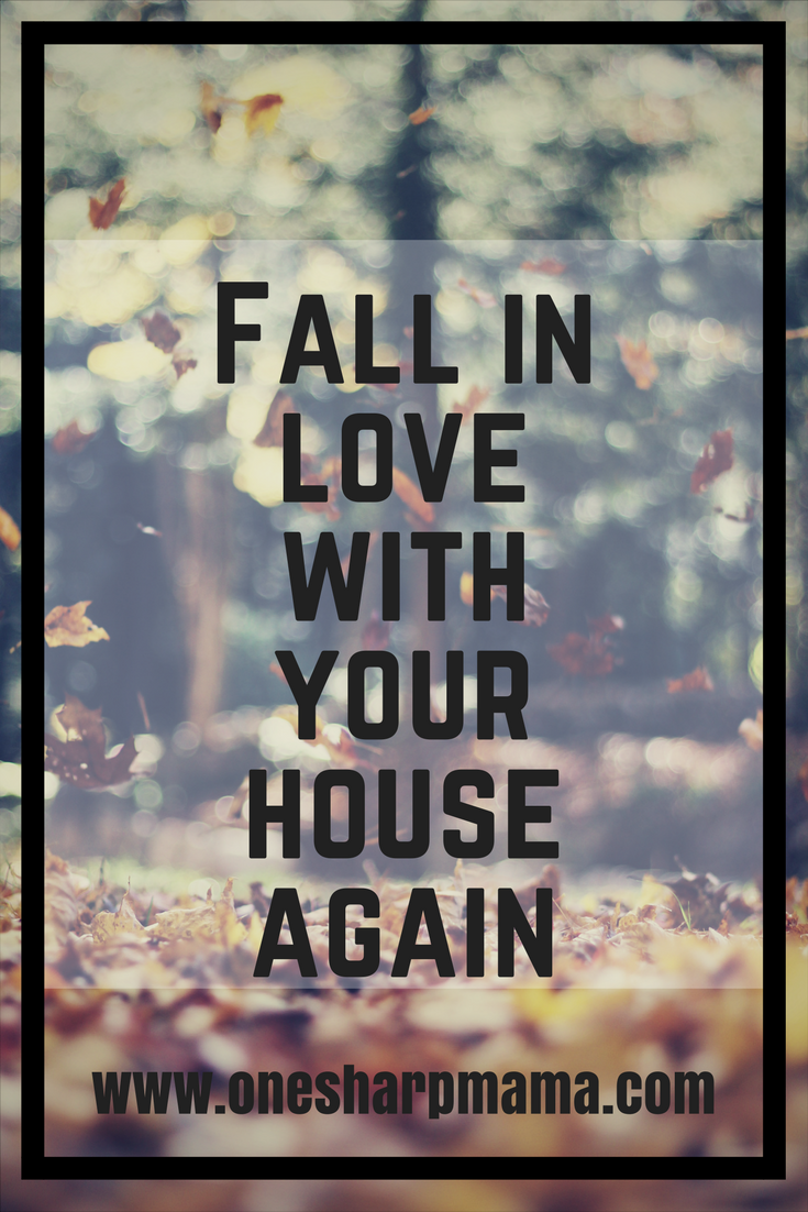 How to fall in love with your house again this Fall