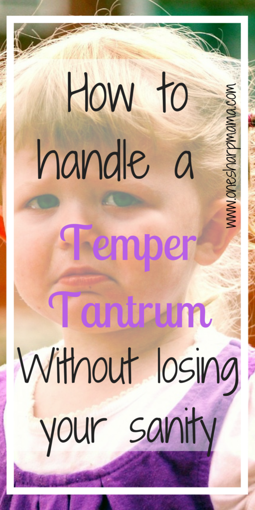 Terrible Twos? Need a new mom survival guide? Have a little one that keeps throwing temper tantrums? How do you handle a temper tantrum? How to handle the meltdowns? Mom tips and hacks can be found here #tempertantrum #newmom #newmomguide #momhandbook #parenting hack #parentigtipoftheday