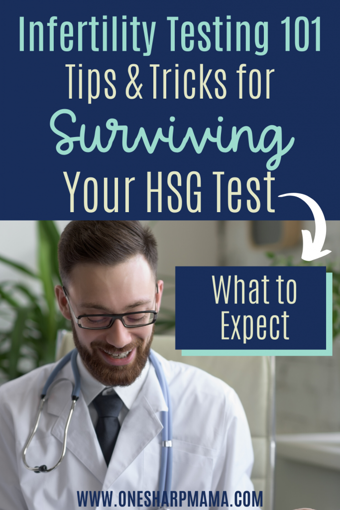 doctor with text overlay that says Infertility Testing 101 Tips and Tricks for Surviving your HSG test and what to expect