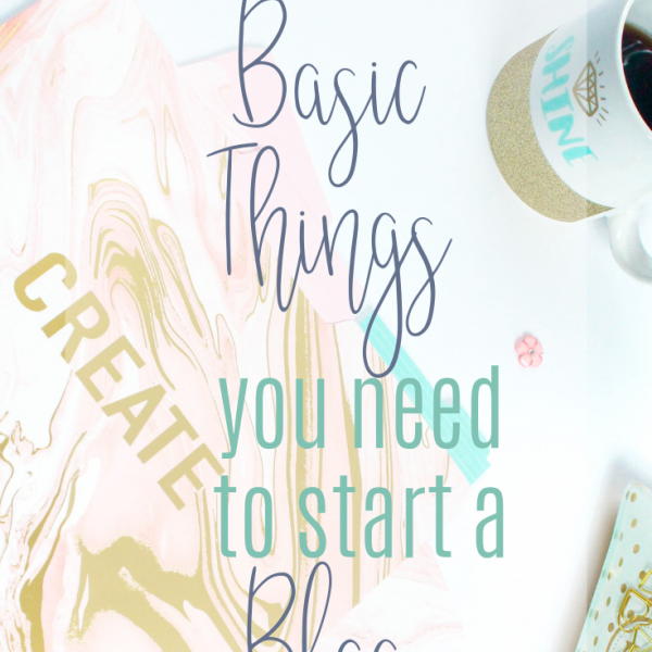 The basics you need to start a blog