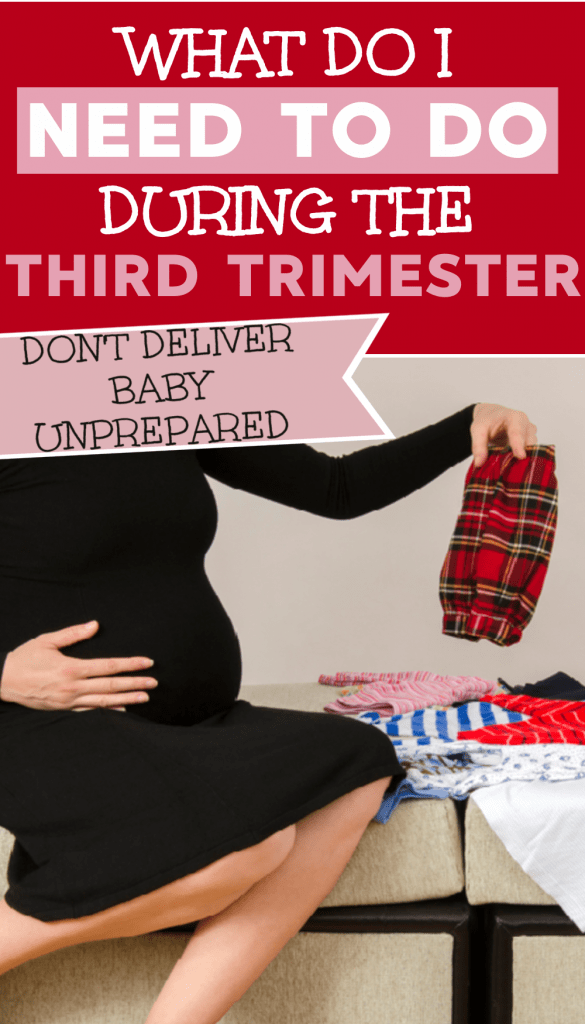 what to do during the third trimester.