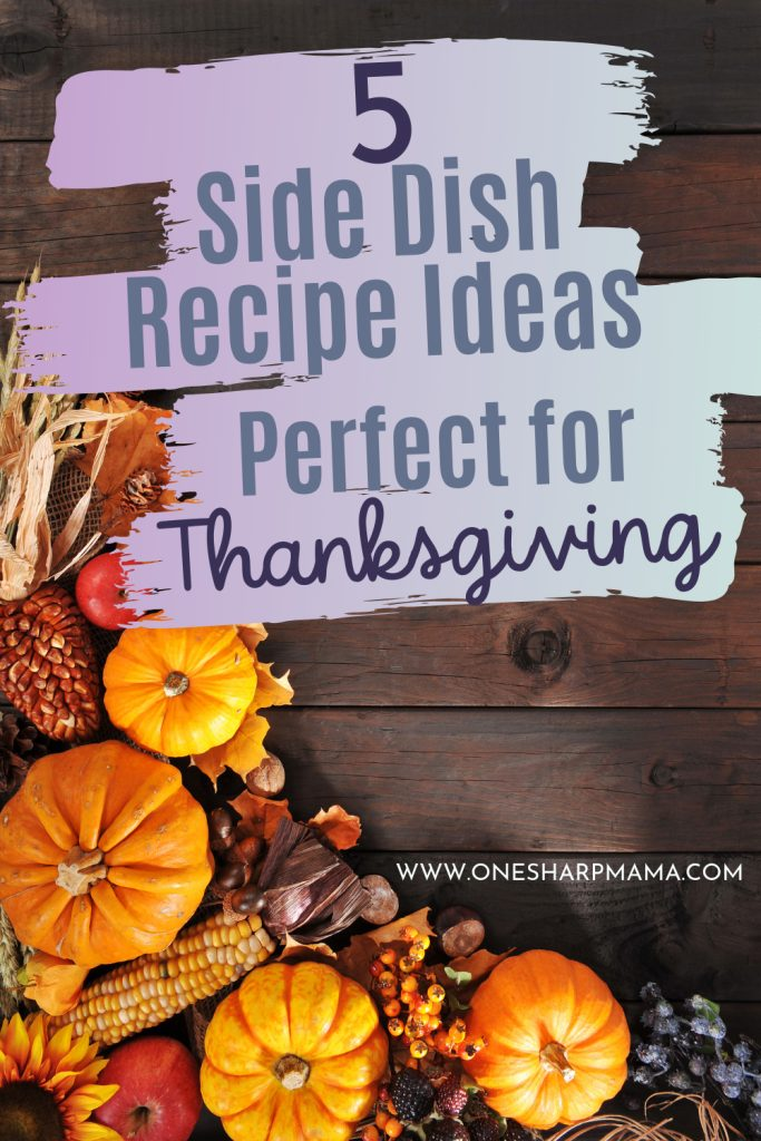 pumpkins and fall decor with text that says 5 side dish recipe ideas for perfect for thanksgiving