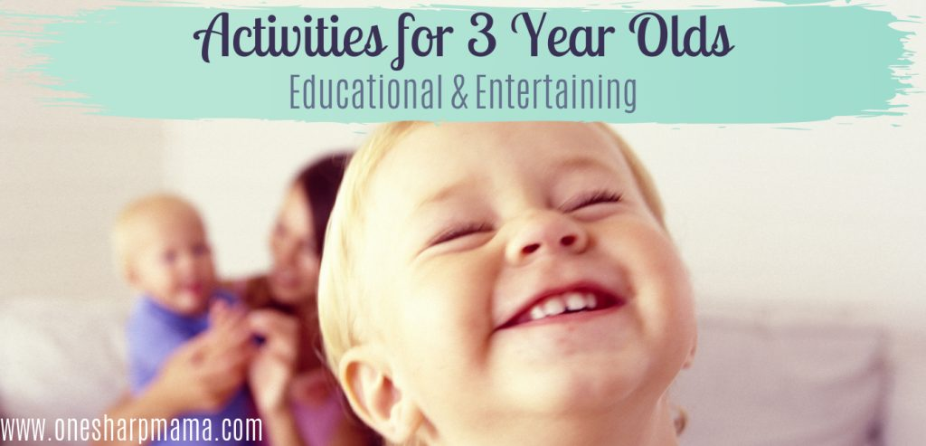 smiling toddler with mother and sibling blurred in the background. A text banner at the top says activities for 3 year olds educational and entertaining.