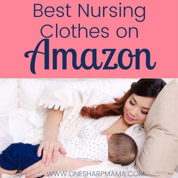 Must Have Amazon Nursing Clothing