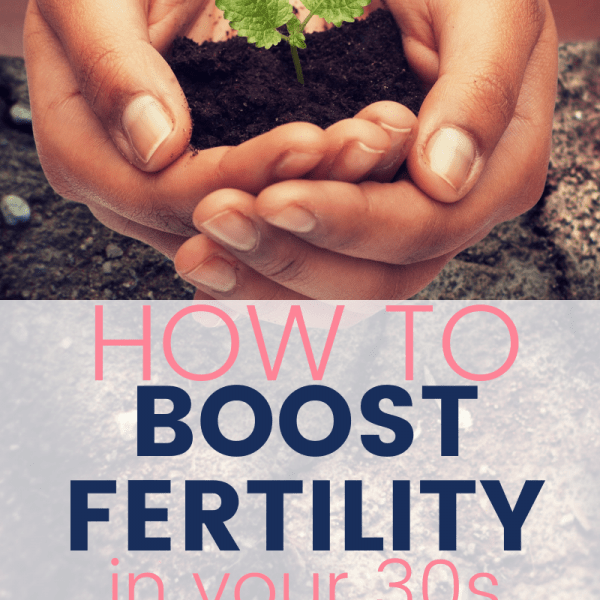 How to Boost Fertility in Your 30's