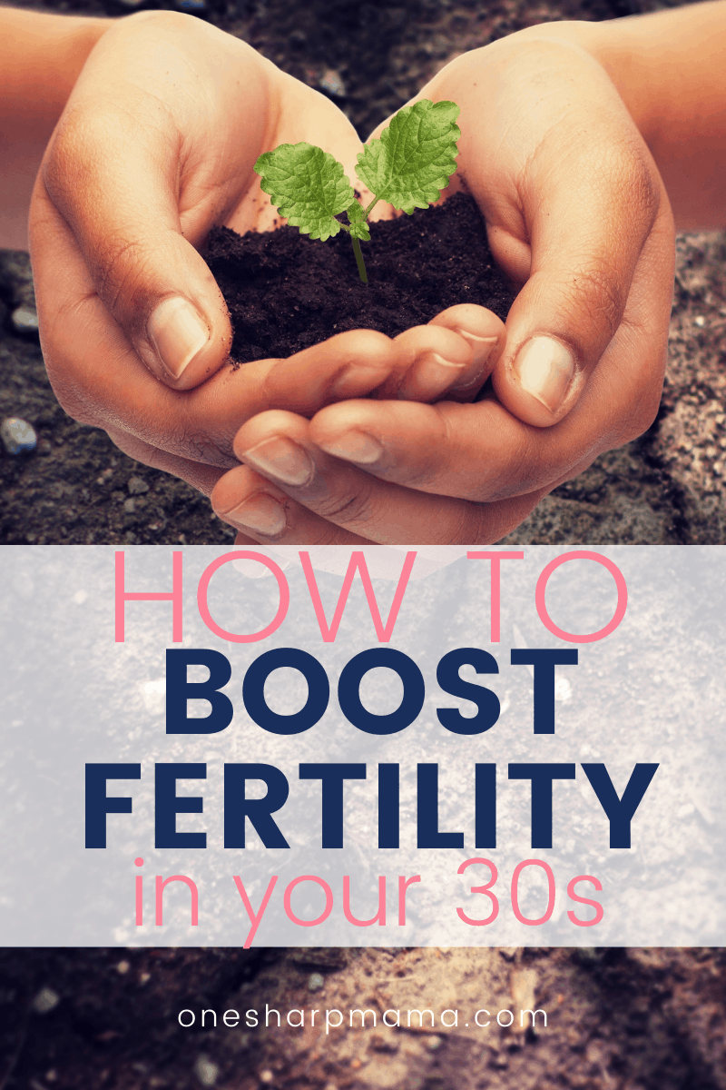 How to boost fertility in your 30s.