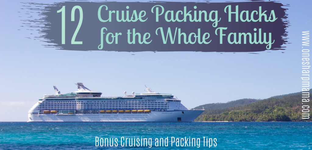 picture of a cruise ship in the water and text that says cruise packing hacks for the whole family