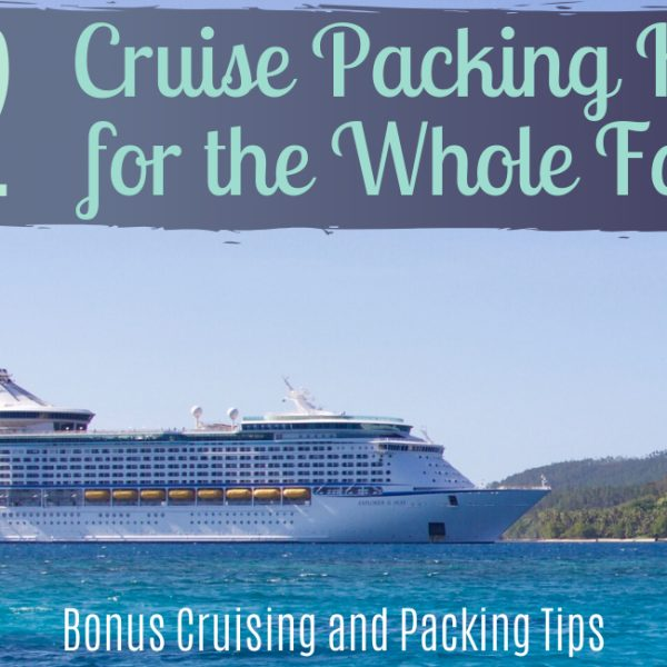 Cruise Packing Hacks for the Whole Family