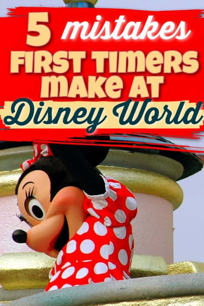 a picture of Minnie Mouse with text overlay that says 5 mistakes first timers make at Disney World