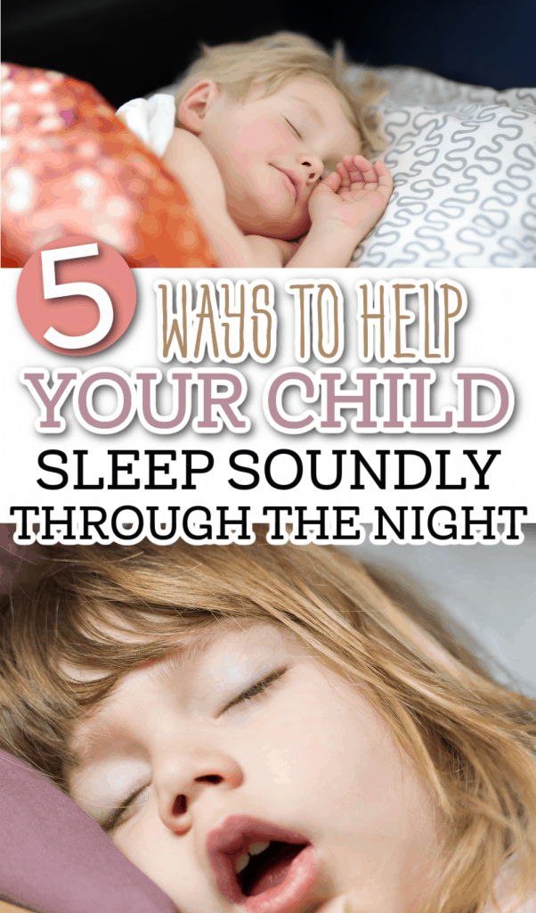 Collage of toddlers sleeping in bed with text overlay that says 5 ways to help your child sleep soundly through the night.