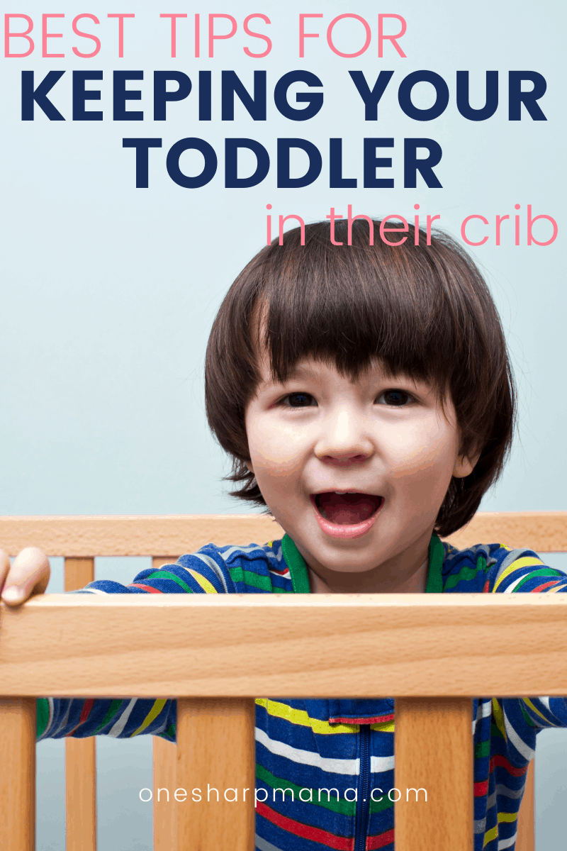 Best tips for keeping your toddler in their crib.